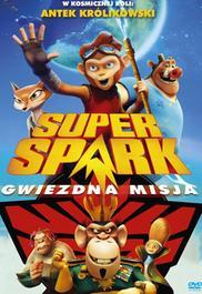 Super Spark: Gwiezdna misja - opis filmu